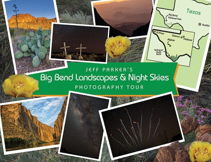 Experience the magnificence of Big Bend National Park through your lens with Jeff Parker during his