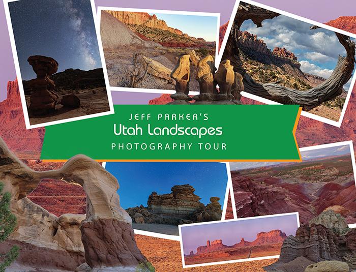 Utah Landscapes Photo Tour with Jeff Parker, Explore in Focus